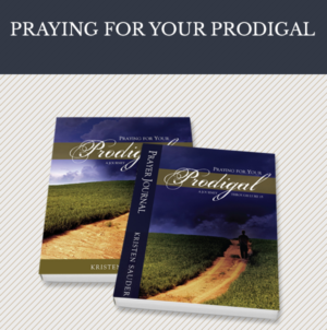 Bible Study: Praying for Your Prodigal