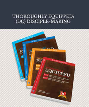 Disciple-Making Curriculum (DC) | Thoroughly Equipped